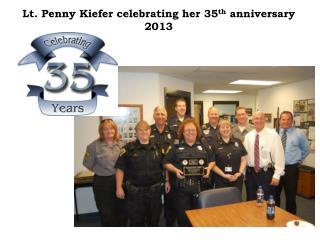 Lt. Penny Kiefer celebrating her 35 th anniversary 2013