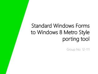 Standard Windows Forms to Windows 8 Metro Style porting tool