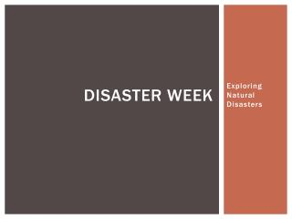 Disaster week
