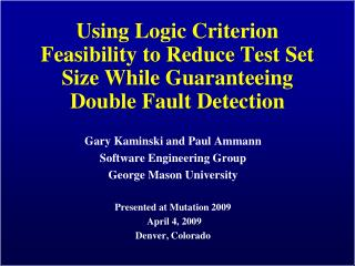 Gary Kaminski and Paul  Ammann Software Engineering Group George Mason University