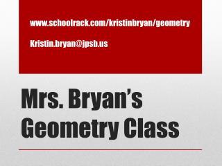 Mrs. Bryan's Geometry Class