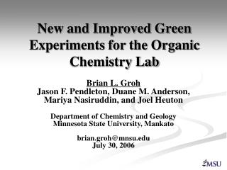 New and Improved Green Experiments for the Organic Chemistry Lab