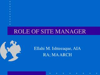 ROLE OF SITE MANAGER