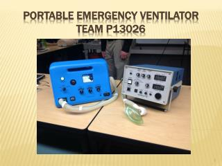 Portable Emergency  Ventilator Team P13026