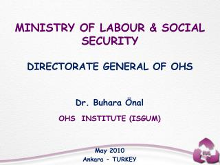 MINISTRY OF LABOUR  SOCIAL SECURITY   DIRECTORATE GENERAL OF OHS