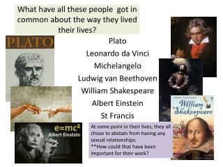What have all these people  got in common about the way they lived their lives?