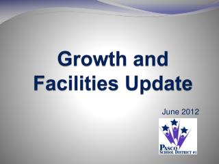 Growth and Facilities Update