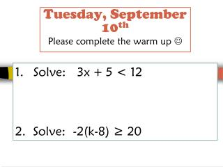 Tuesday, September 10 th Please complete the warm up  