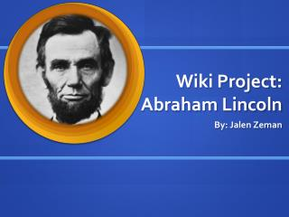 Wiki Project: Abraham Lincoln