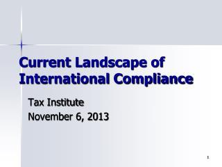 Current Landscape of International Compliance