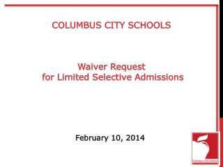 COLUMBUS CITY SCHOOLS Waiver Request   for Limited Selective Admissions