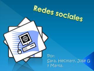 Por:  Sara, Hecmary, José G y Marta.