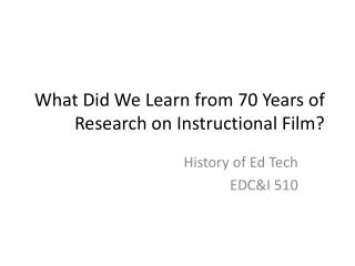 What Did We Learn from 70 Years of Research on Instructional Film?