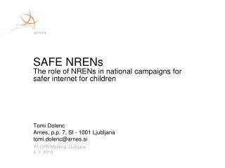 SAFE  NRENs The role of NRENs in national campaigns for safer internet for children