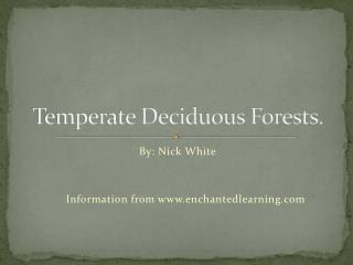 Temperate Deciduous Forests.