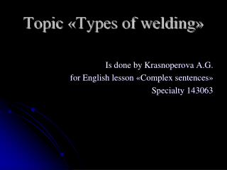 Topic  « Types of welding »