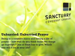 Unhurried:  Unhurried  Prayer