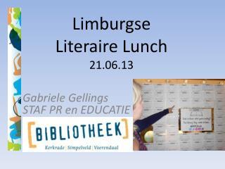 Limburgse  Literaire Lunch 21.06.13