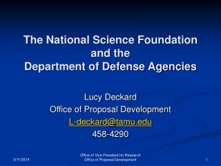 The National Science Foundation and the  Department of Defense Agencies
