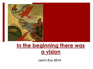 In the beginning there was a vision