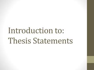Introduction to: Thesis Statements
