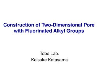 Construction of Two-Dimensional Pore with Fluorinated Alkyl Groups