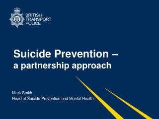 Suicide Prevention �  a partnership approach