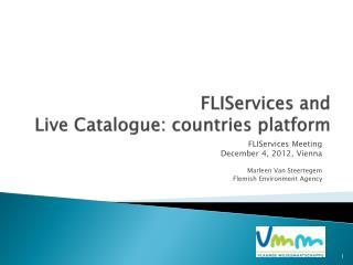 FLIServices and Live  Catalogue :  countries  platform