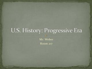 U.S. History: Progressive Era