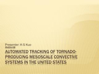 IN42A-08 Automated Tracking of Tornado-Producing Mesoscale Convective Systems in the United States