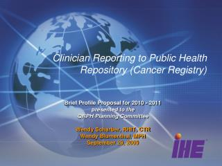 Clinician Reporting to Public Health Repository (Cancer Registry)