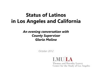 Status of  Latinos in  Los Angeles and California