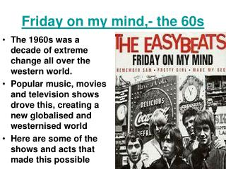 Friday on my mind,- the 60s