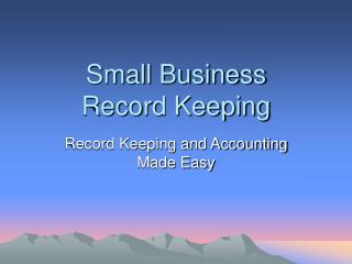 See Small Business Record Keeping: