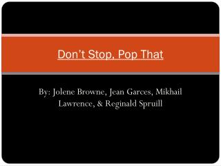 Don't Stop, Pop That