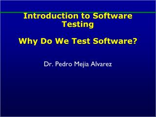 Introduction to Software Testing Why Do We Test Software?