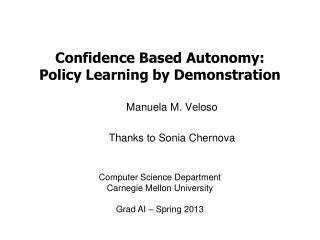 Confidence Based  Autonomy: Policy  Learning by Demonstration