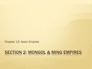 Section 2: Mongol & Ming empires