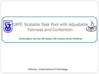 CAF�: Scalable Task Pool with Adjustable  Fairness and Contention
