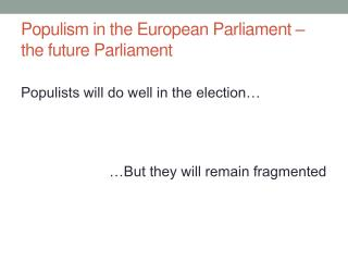 Populism in the European Parliament – the future Parliament