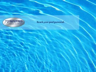 Reach your pool potential.