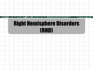 Right Hemisphere Disorders RHD