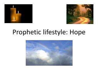 Prophetic lifestyle: Hope