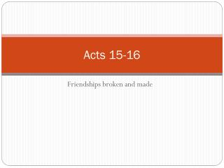 Acts 15-16