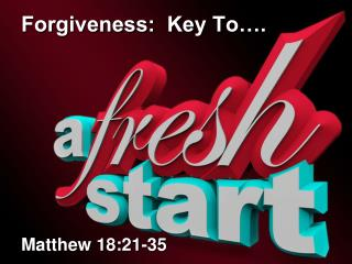 Forgiveness:  Key To….