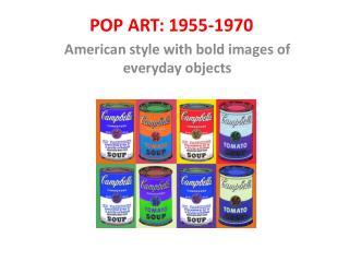 POP ART: 1955-1970
