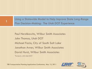Paul Hershkowitz, Wilbur Smith Associates John Thomas, Utah DOT