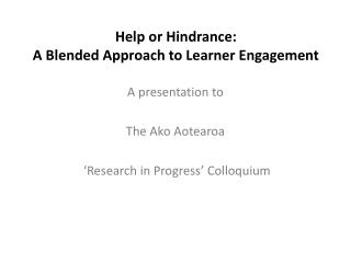 Help or Hindrance: A Blended Approach to Learner Engagement