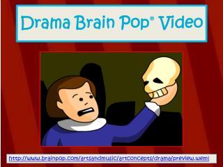Drama Brain Pop ®  Video