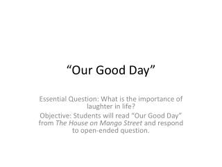 """Our Good Day"""
